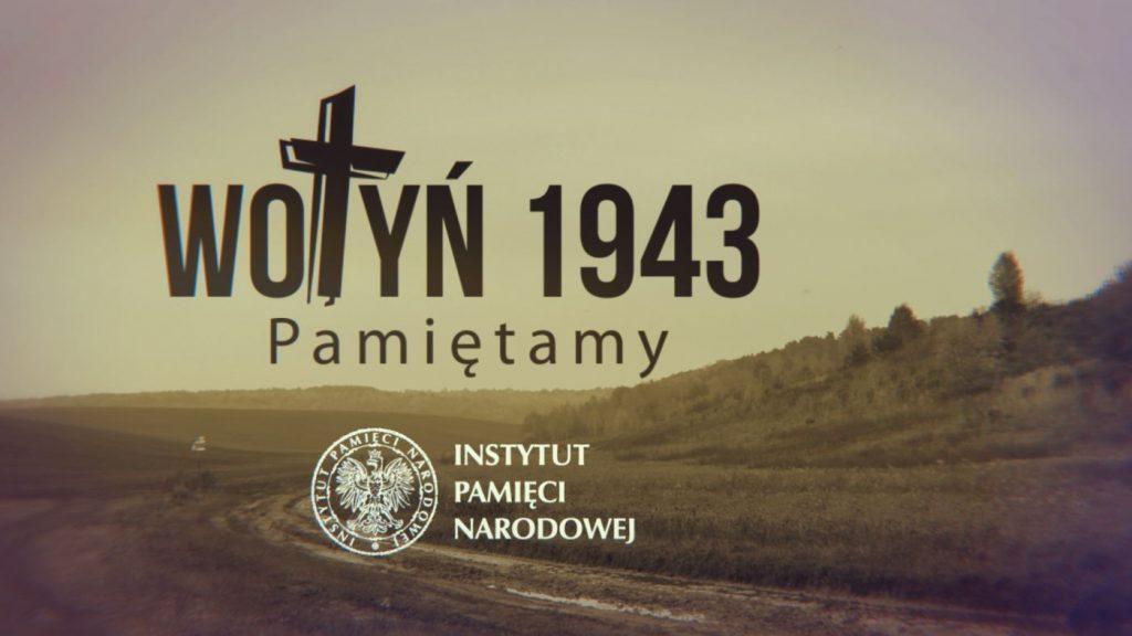 """Projekt """"Wołyń 1943. Pamiętamy"""""""